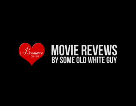 Movie Reviews By Some Old White Guy